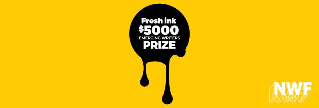 Fresh ink - $5000 Emerging Writers Prize